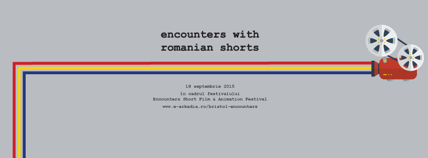 Arkadia aduce in Bristol Encounters with Romanian Shorts
