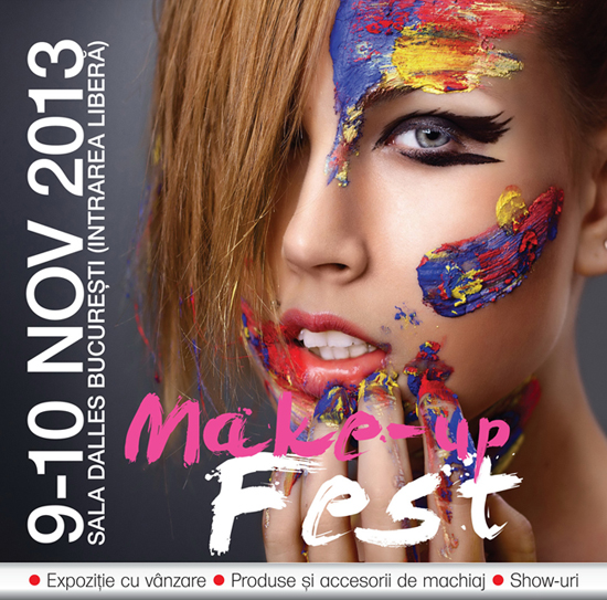 MAKE-UP FEST 2013, PRIMUL FESTIVAL DE MACHIAJ DIN ROMANIA